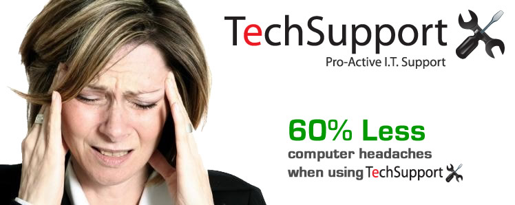Tech Support 60% less computer headaches
